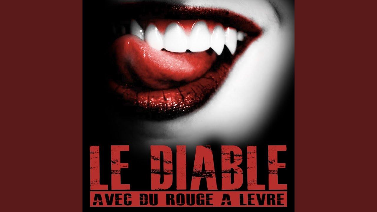 Le diable avec du rouge à lèvre - YouTube