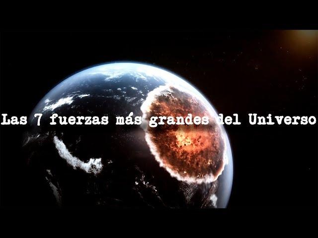 Las 7 fuerzas más grandes del Universo