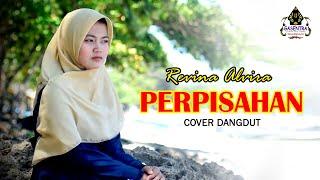 PERPISAHAN (Rita Sugiarto) - Revina Alvira # Dangdut Cover