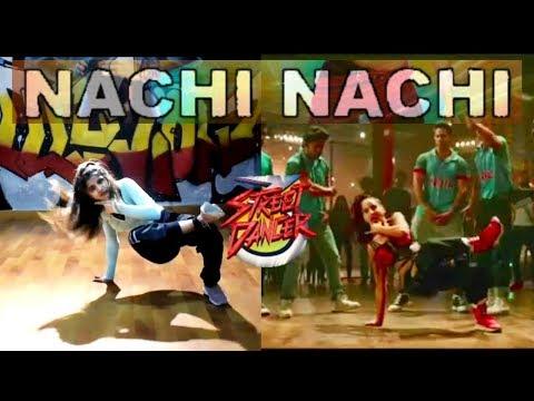 Nachi Nachi Song Dance: Street Dancer 3D | Shraddha K & Nora F Steps| Neeti M,Dhvani
