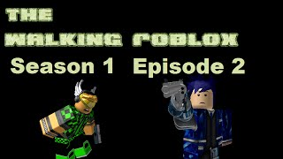 The Walking Roblox Se1 Ep2 - A ROBLOX Machinima