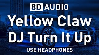 Скачать Yellow Claw DJ Turn It Up Bass Boosted 8D AUDIO