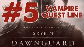 Skyrim: Dawnguard DLC Walkthrough: Part 5 Vampire Quest Line - Chasing Echoes w/commentary