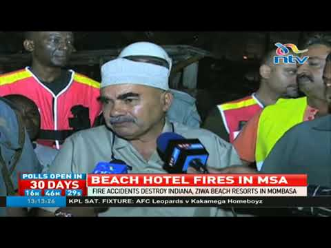 Fire accidents destroy Indiana, Ziwa beach resorts in Mombasa