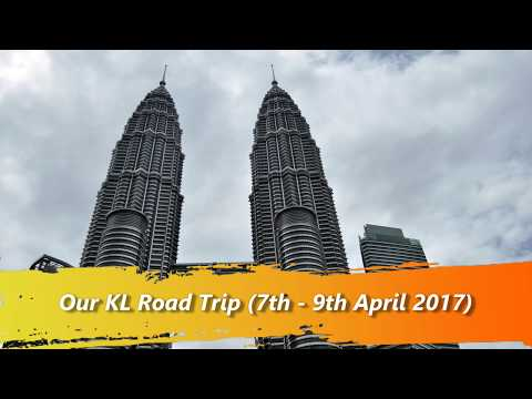 Our KL Road Trip (7th - 9th April 2017)