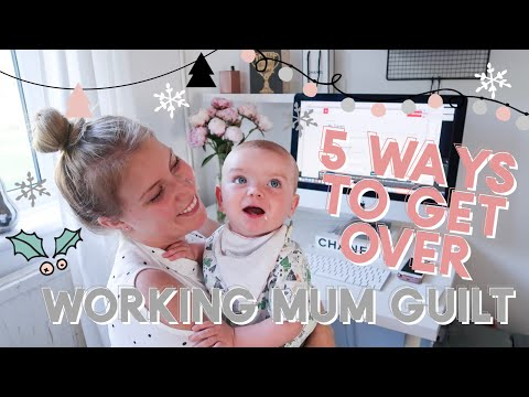 5 WAYS TO STOP WORKING MUM GUILT | VLOGMAS DAY 6