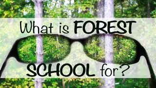 Forest Schooled Podcast - What is Forest School For?