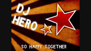 DJ Hero - So Happy Together
