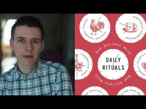 Podcast #55 Mason Currey - Daily Rituals: How Artists Work