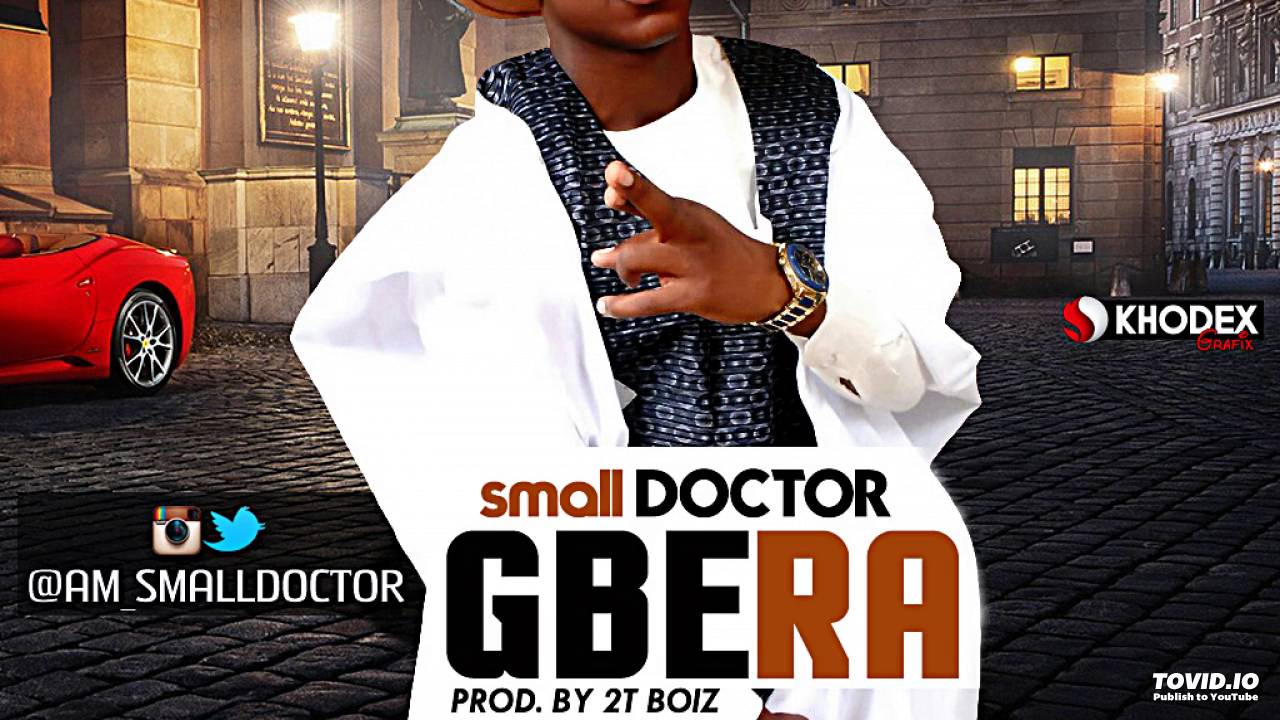 Download small DOCTOR - Gbera (Musical Video)