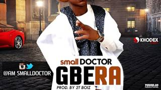 small DOCTOR - Gbera Musical Video