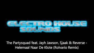 The Partysquad feat. Jayh Jawson, Sjaak & Reverse - Helemaal Naar De Klote (Rolvario Remix)