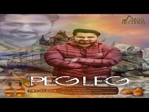 Peg Leg | (Full Song) | Raj Dodra | New Punjabi Songs 2018 | Latest Punjabi Songs 2018