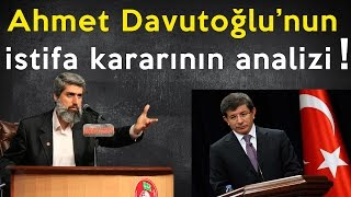 Başbakan Ahmet Davutoğlu'nun istifa kararının değerlendirilmesi   Alparslan KUYTUL Hocaefendi