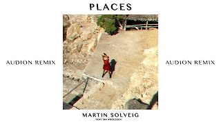 Martin Solveig - Places (Audion Remix) ft. Ina Wroldsen