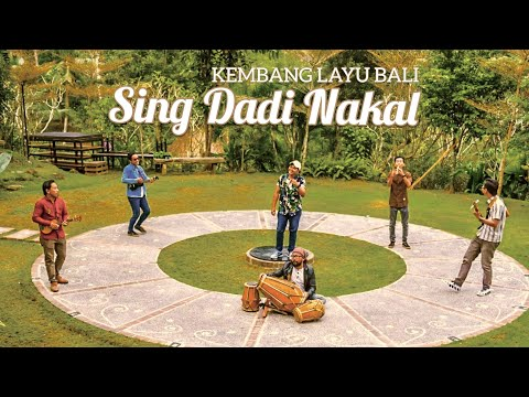 SING DADI NAKAL - KEMBANGLAYU BALI (Official Music Video)