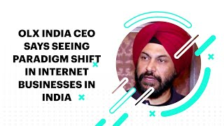 OLX India CEO Says Seeing Paradigm Shift in Internet Businesses in India thumbnail