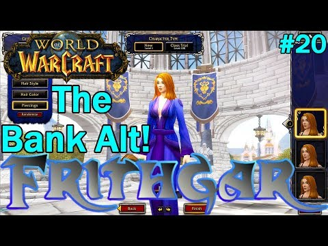 Let's Play World Of Warcraft #20: The Bank Alt!