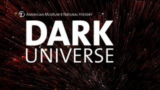 DARK UNIVERSE Opens November 2, 2013