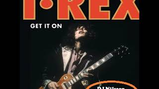 T. Rex - Get It On   remixed by DJ Nilsson