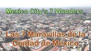 Las 7 Maravillas de la Ciudad de México