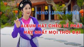 Khúc Hát Chèo Dâng Phật NSND Lương Duyên