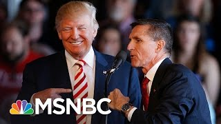 Donald Trump Team Vetted Mike Flynn, Still Hired Him: NBC | Rachel Maddow | MSNBC