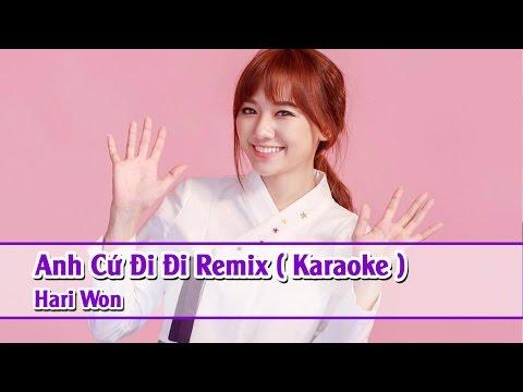 [ Karaoke HD ] Anh Cứ Đi Đi (Remix) - Hari Won Full Beat ✔