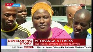 Outlawed militia group 'Wakali Kwanza' attacked residents of Mtopanga in Mombasa killing one person