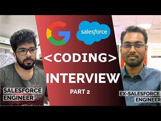Google Coding Interview Part 2 | Salesforce Developer Position | By Salesforce Engineer