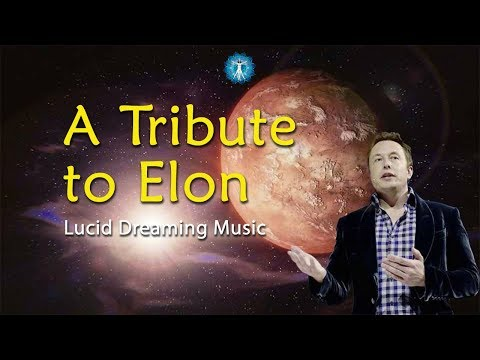 "Lucid Dreaming Music: ""A Tribute to Elon"" - Ambient Space Music"
