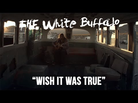 Клип The White Buffalo - Wish It Was True