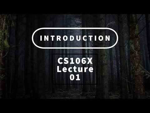 【Lecture 01 - Introduction】CS106X, Programming Abstractions in C++, Au 2017