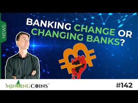 #142 Bitcoin & Ethereum 2018, Banking Change or Changing Banks?