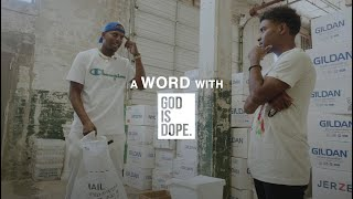 A Word With God Iṡ Dope | Featuring @WRLDINVSN (007)