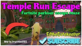 Temple Run Escape| Fortnite Parkour escape map by brysonbh0503| CODE:8725-5526-4824