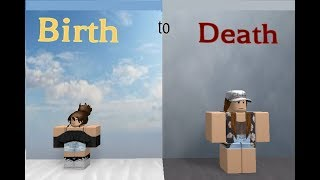 Roblox Story | Birth to Death (Read pinned comment)