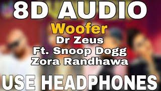 Woofer : Dr Zeus Ft. Snoop Dogg | 8D AUDIO | 8D MUSICS