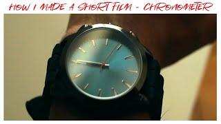 Chronometer - How I Made A Short Film!! (Episode 1)