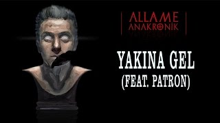 Allame - Yakına Gel (feat. Patron) (Official Audio)
