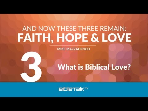 What is Biblical Love?