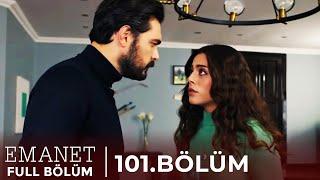 Emanet | 101. Bölüm