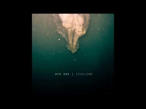 Wye Oak - Civilian (Instrumental)