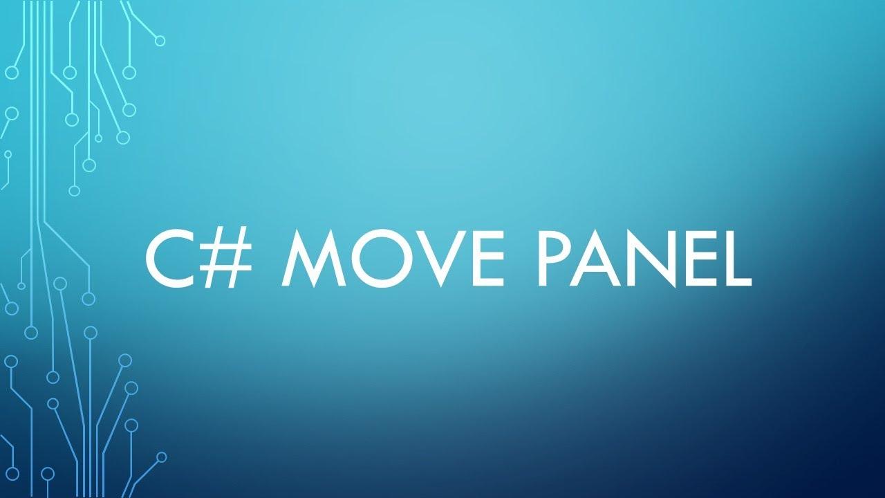 Visual Studio C# - Move Panel