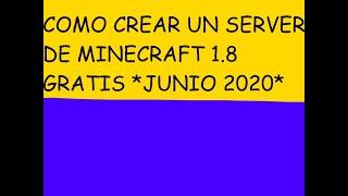 Como crear un servidor de minecraft 1.8 GRATIS *Junio 2020*