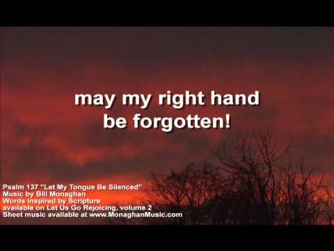 Let My Tongue Be Silenced Psalm 137  Bill Monaghan LYRIC