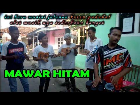 MAWAR HITAM - PENGAMEN MONTAL MANTUL WRD5 (INDRAMAYU)