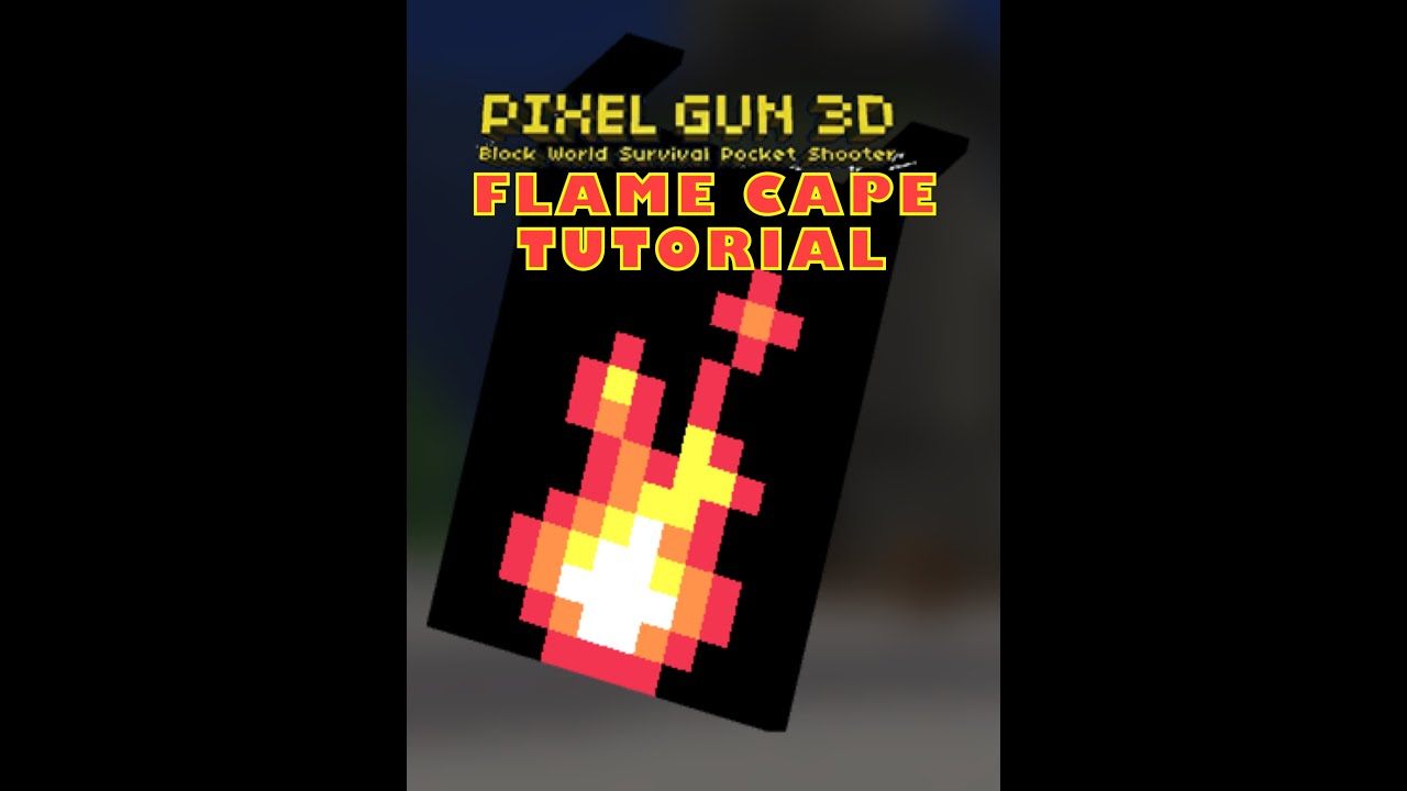 Pixel Gun 3D (CAPE TUTORIAL) Cape 2 - Flame cape - YouTube