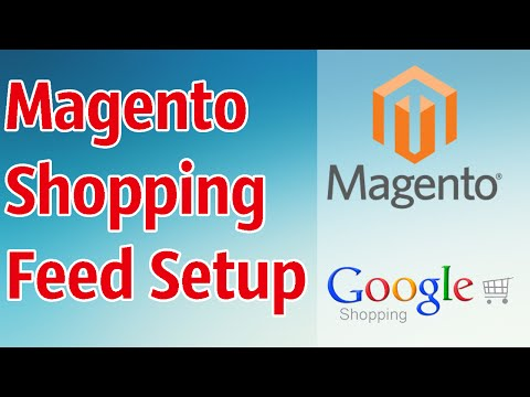 Magento Google Shopping Feed: How to Generate