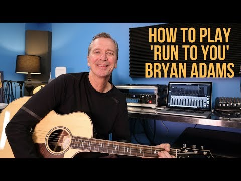 How to play 'Run To You' by Bryan Adams